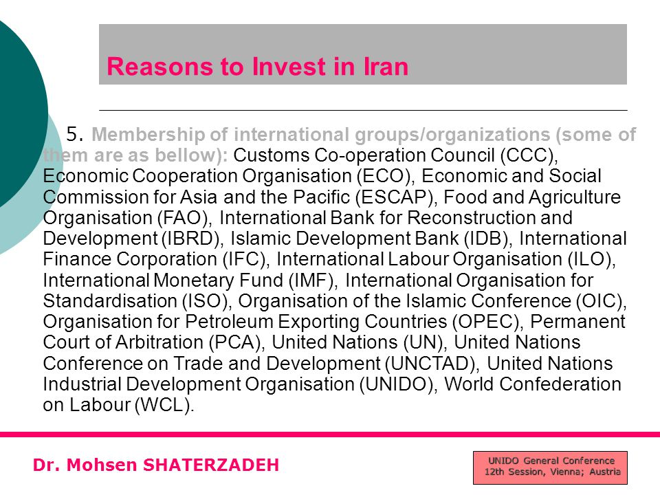 5. Membership of international groups/organizations (some of them are as bellow): Customs Co-operation Council (CCC), Economic Cooperation Organisatio