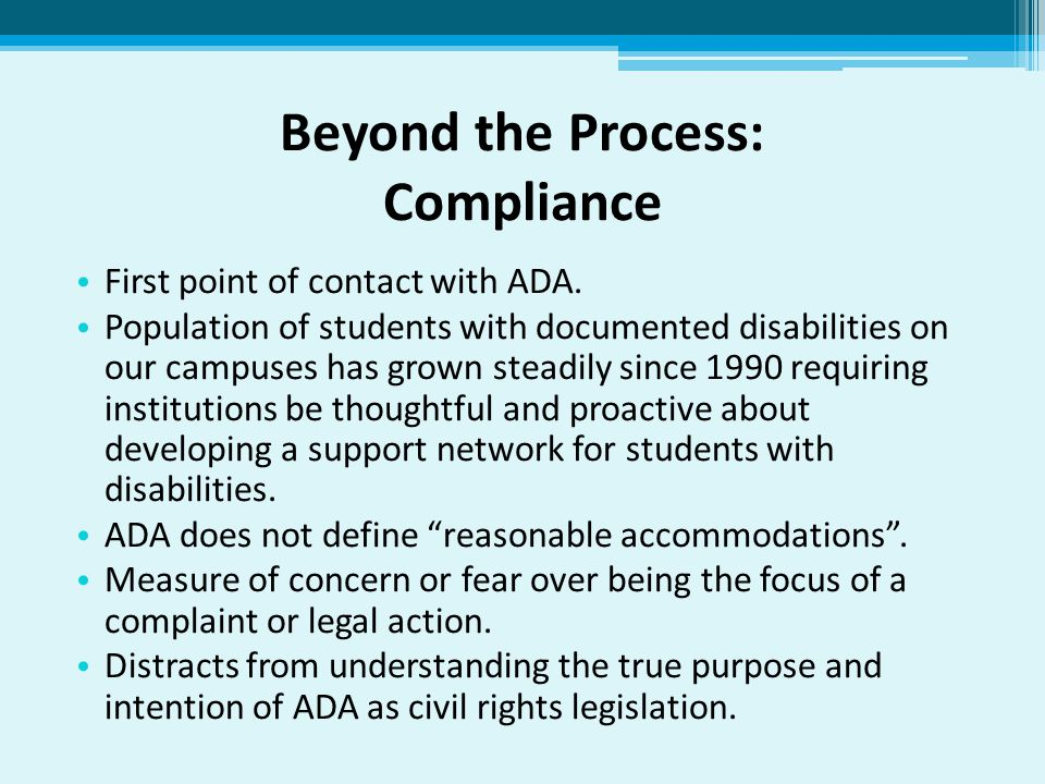 Beyond the Process: Compliance First point of contact with ADA.
