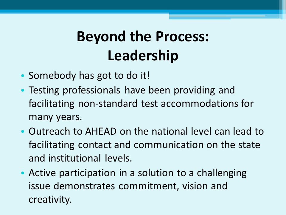 Beyond the Process: Leadership Somebody has got to do it.