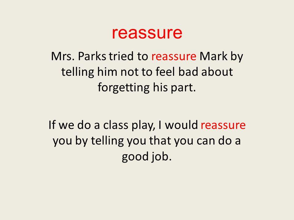 reassure Mrs.