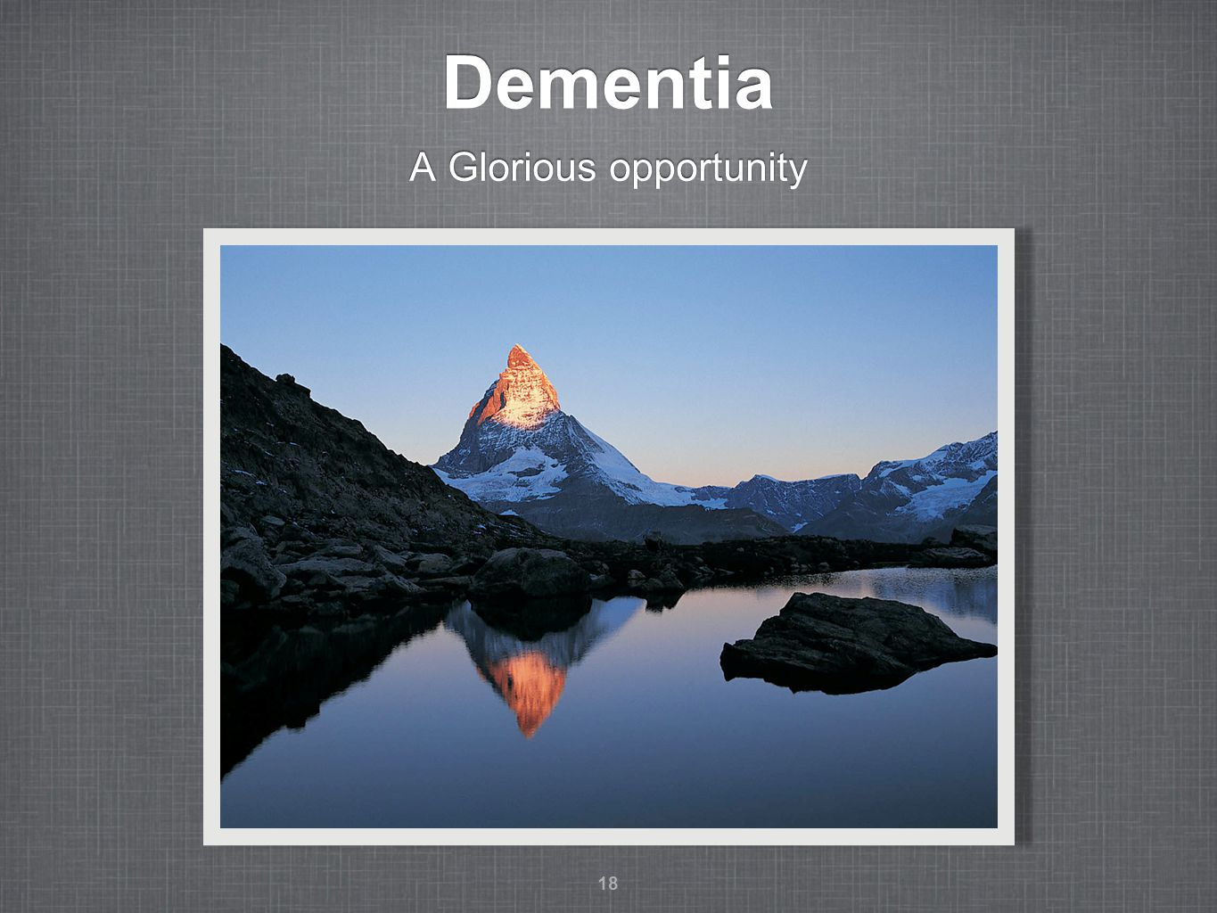 Dementia A Glorious opportunity 18
