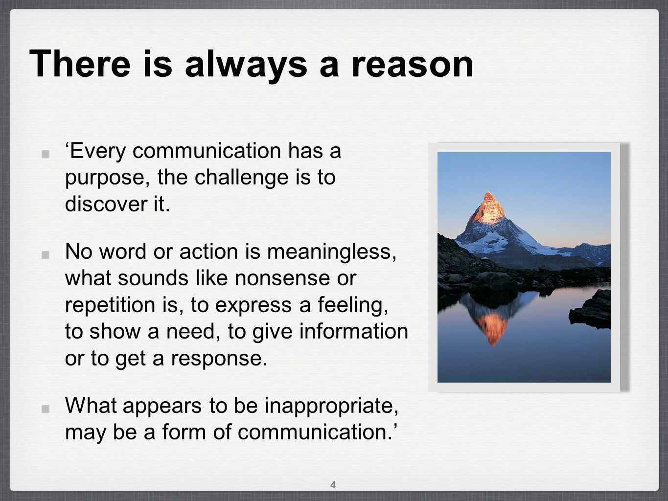 There is always a reason 'Every communication has a purpose, the challenge is to discover it.
