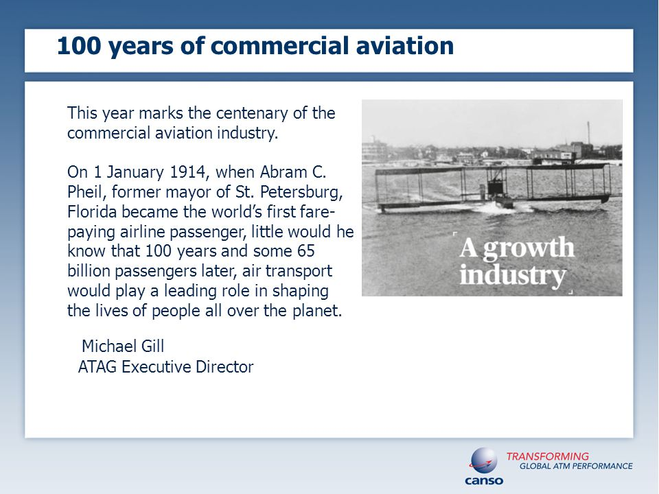 100 years of commercial aviation This year marks the centenary of the commercial aviation industry.