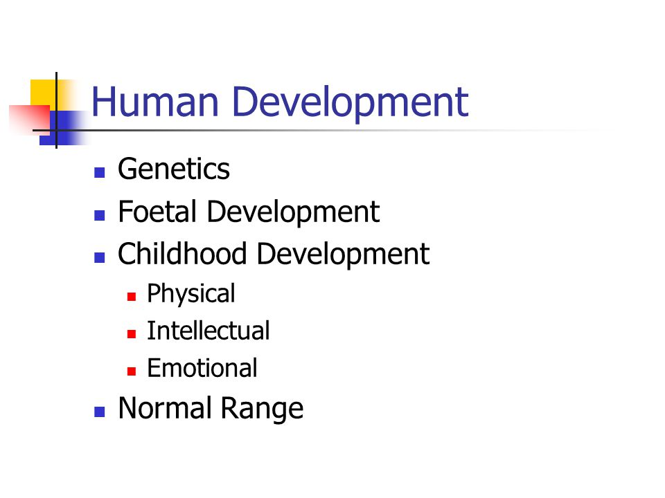 Human Development Genetics Foetal Development Childhood Development Physical Intellectual Emotional Normal Range