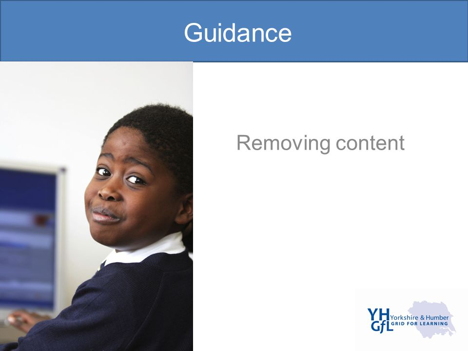 Guidance Removing content