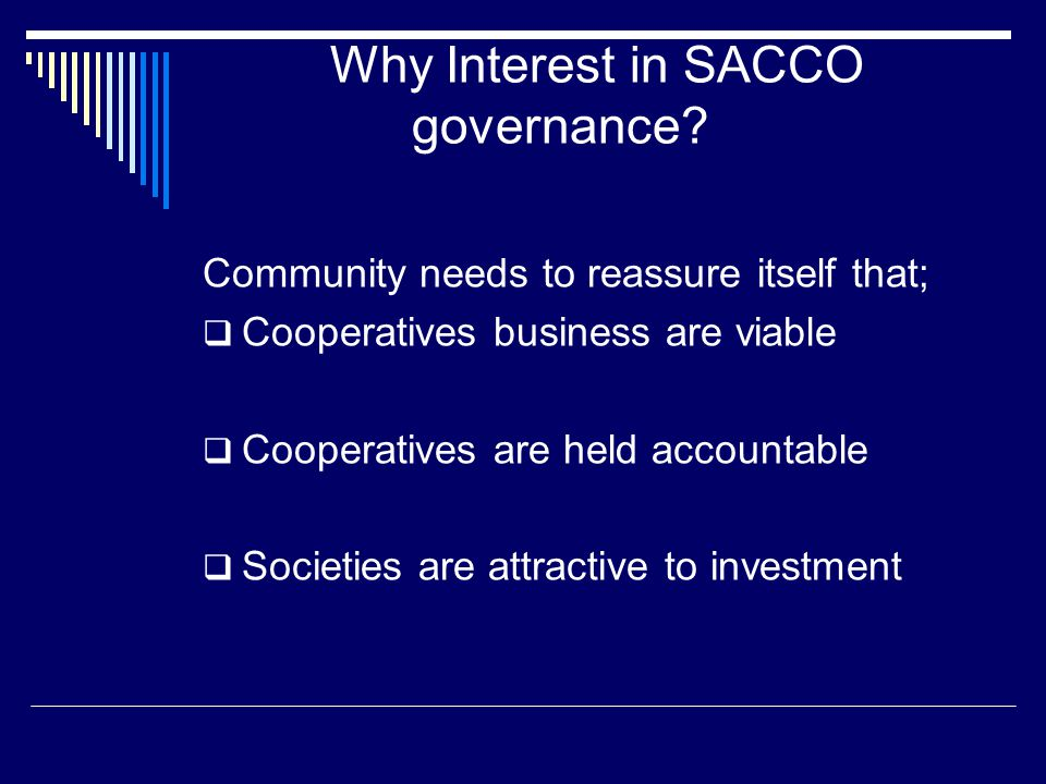 Why Interest in SACCO governance.