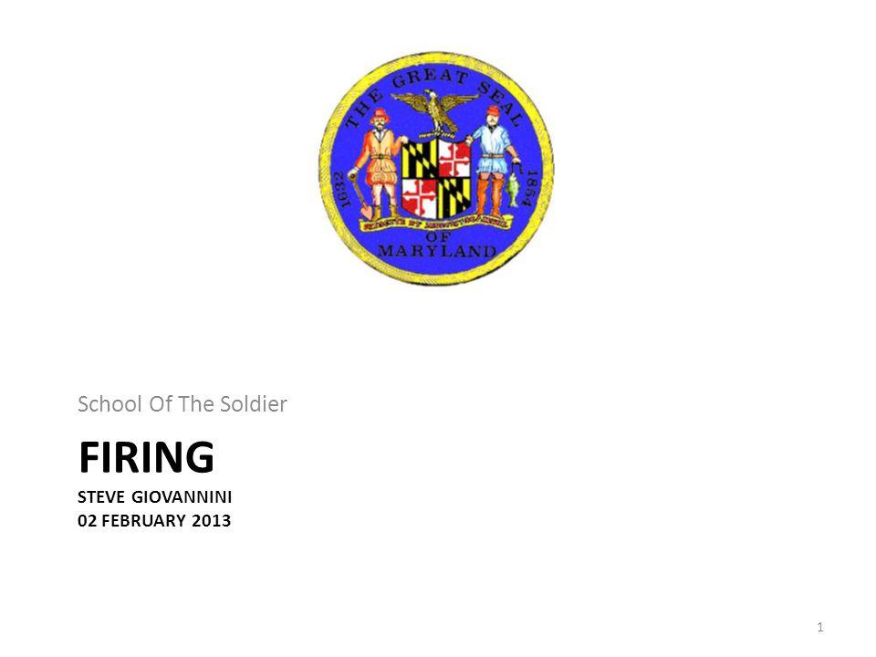 FIRING STEVE GIOVANNINI 02 FEBRUARY 2013 School Of The Soldier 1