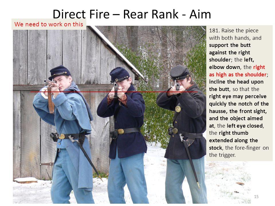 Direct Fire – Rear Rank - Aim 181.