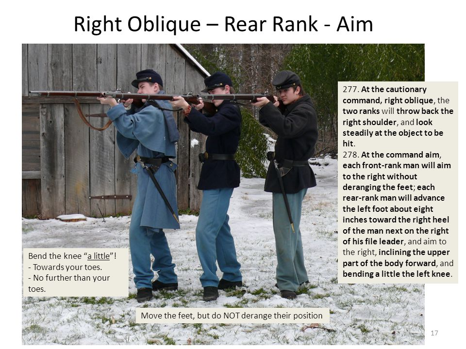 Right Oblique – Rear Rank - Aim 277. At the cautionary command, right oblique, the two ranks will throw back the right shoulder, and look steadily at