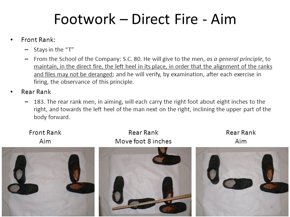 Footwork – Direct Fire - Aim Front Rank: – Stays in the T – From the School of the Company: S.C.