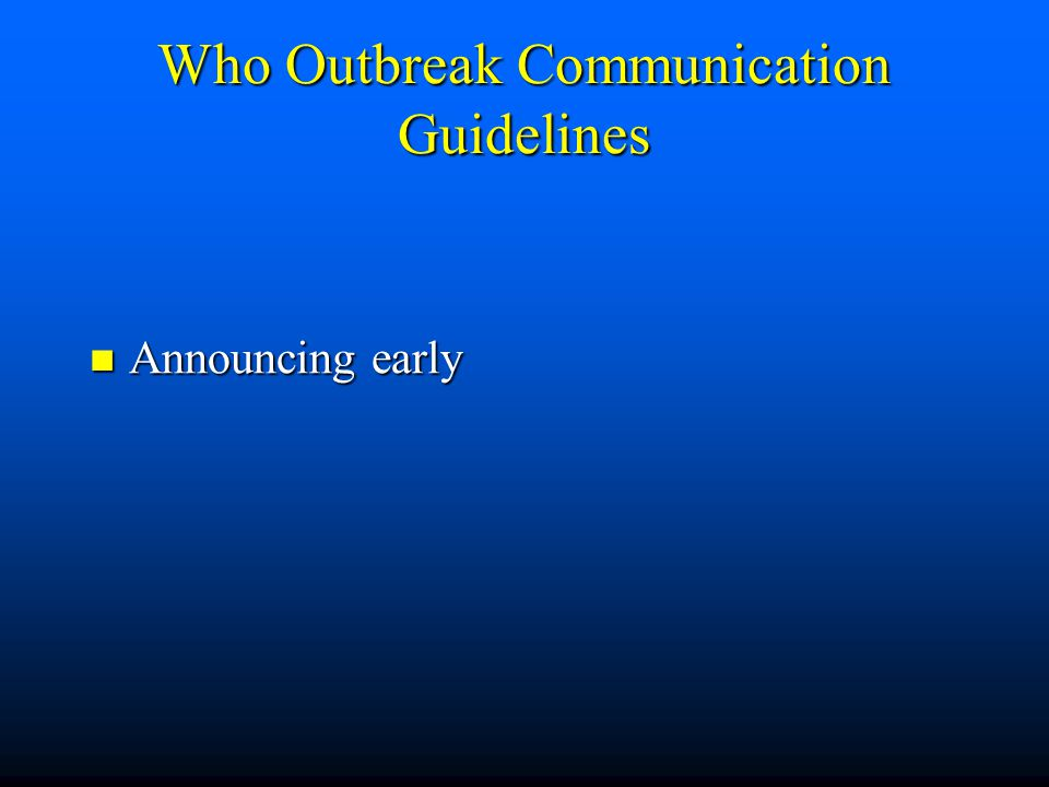 Who Outbreak Communication Guidelines Announcing early Announcing early