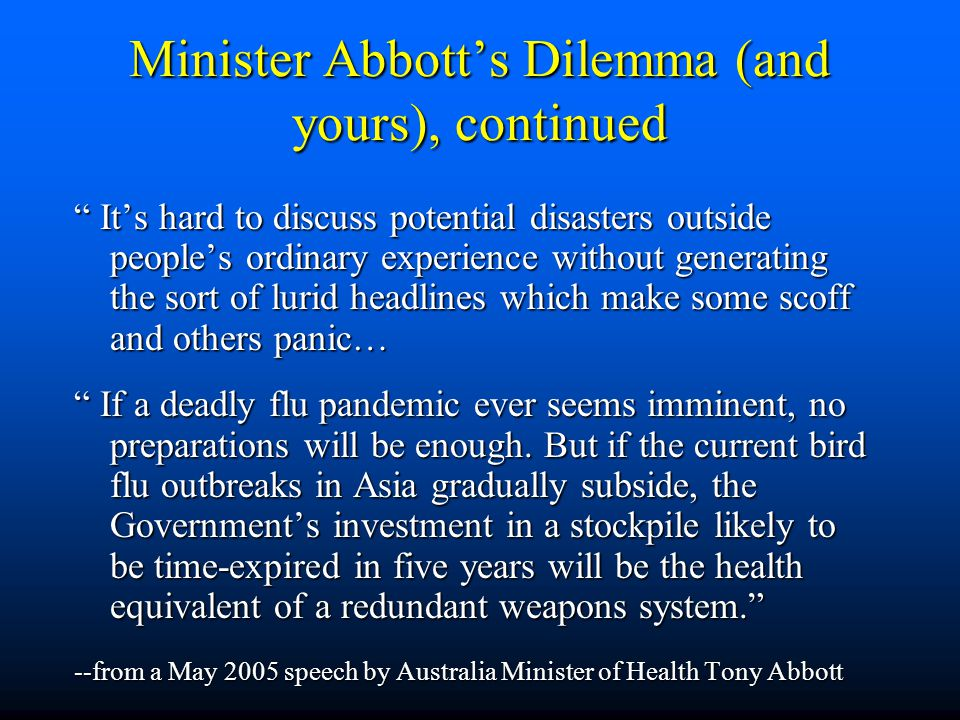 """Minister Abbott's Dilemma (and yours), continued """" It's hard to discuss potential disasters outside people's ordinary experience without generating th"""