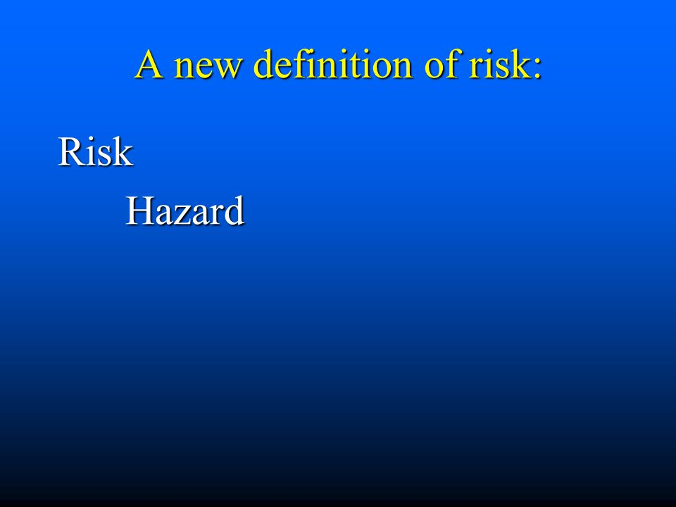 A new definition of risk: RiskHazard