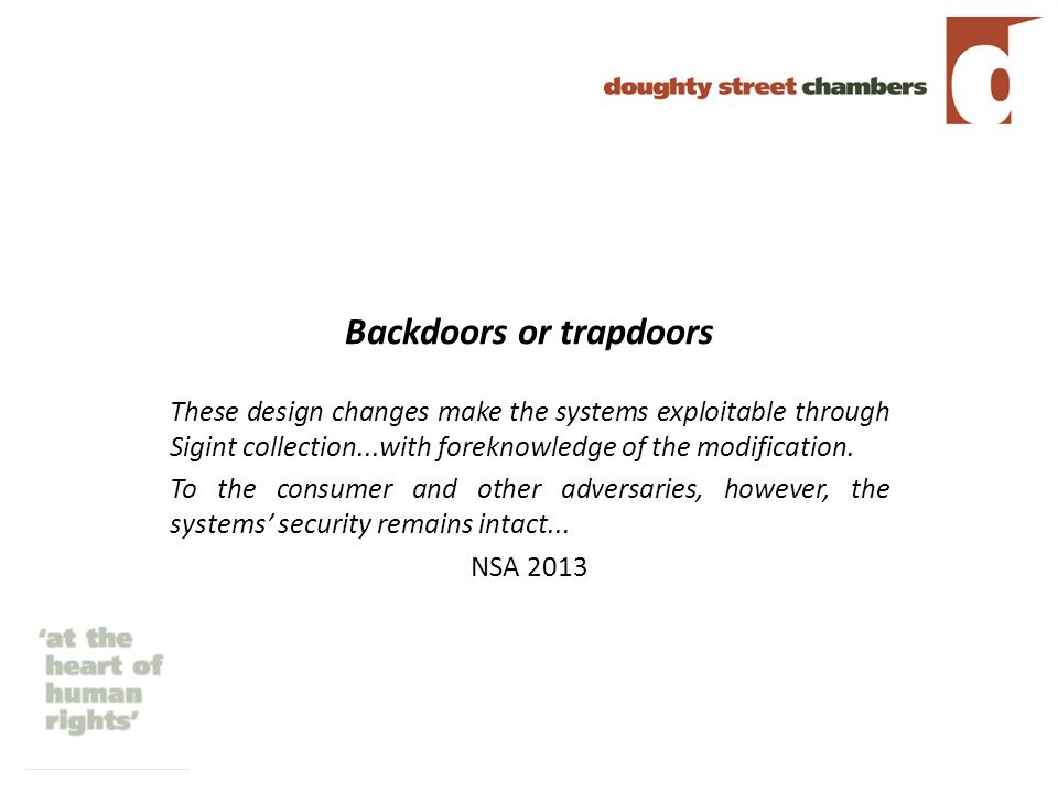 Backdoors or trapdoors These design changes make the systems exploitable through Sigint collection...with foreknowledge of the modification.