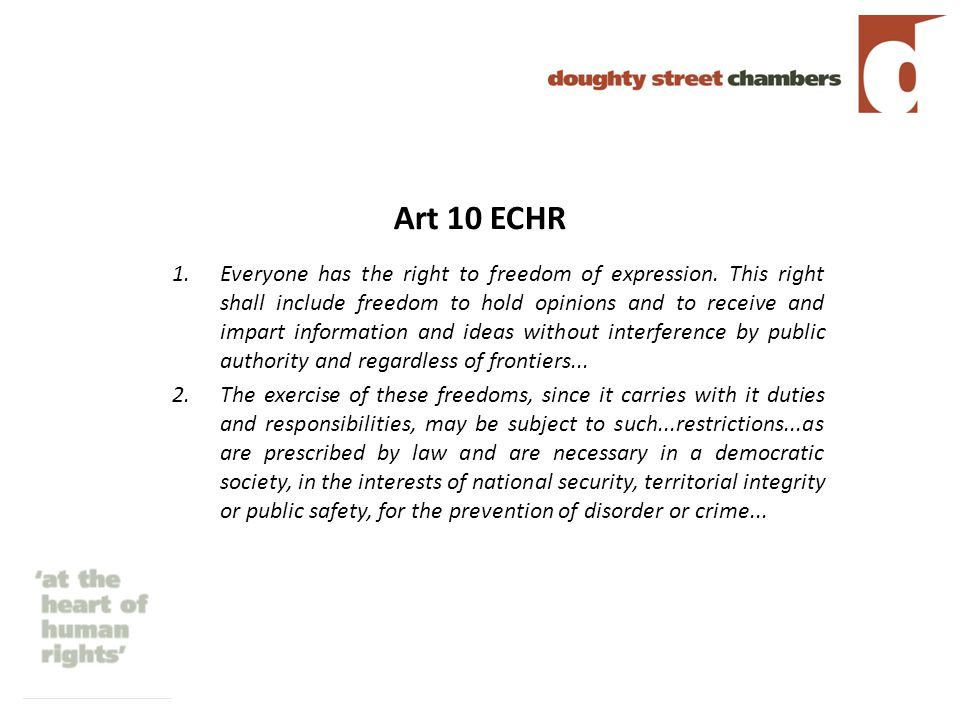 Art 10 ECHR 1.Everyone has the right to freedom of expression.