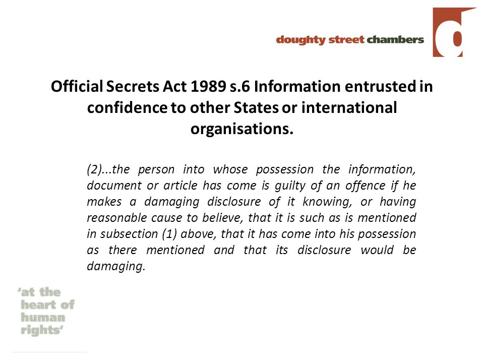 Official Secrets Act 1989 s.6 Information entrusted in confidence to other States or international organisations.