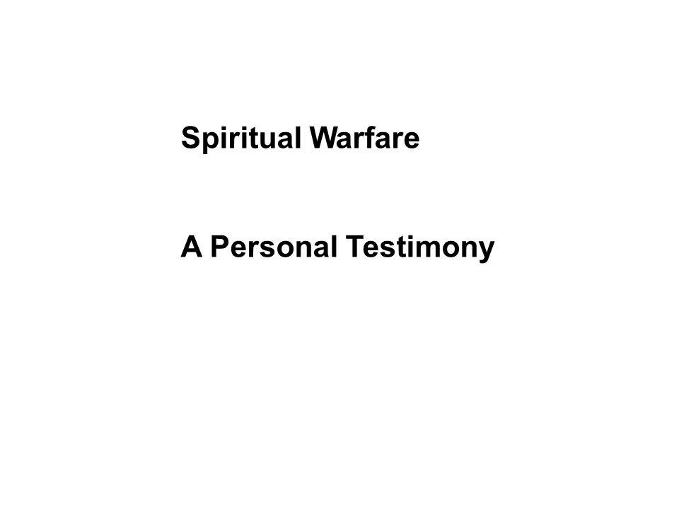 Spiritual Warfare A Personal Testimony