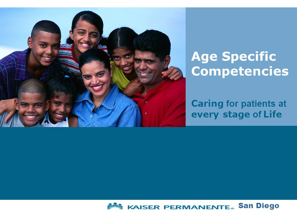 Age Specific Competencies Caring for patients at every stage of Life San Diego