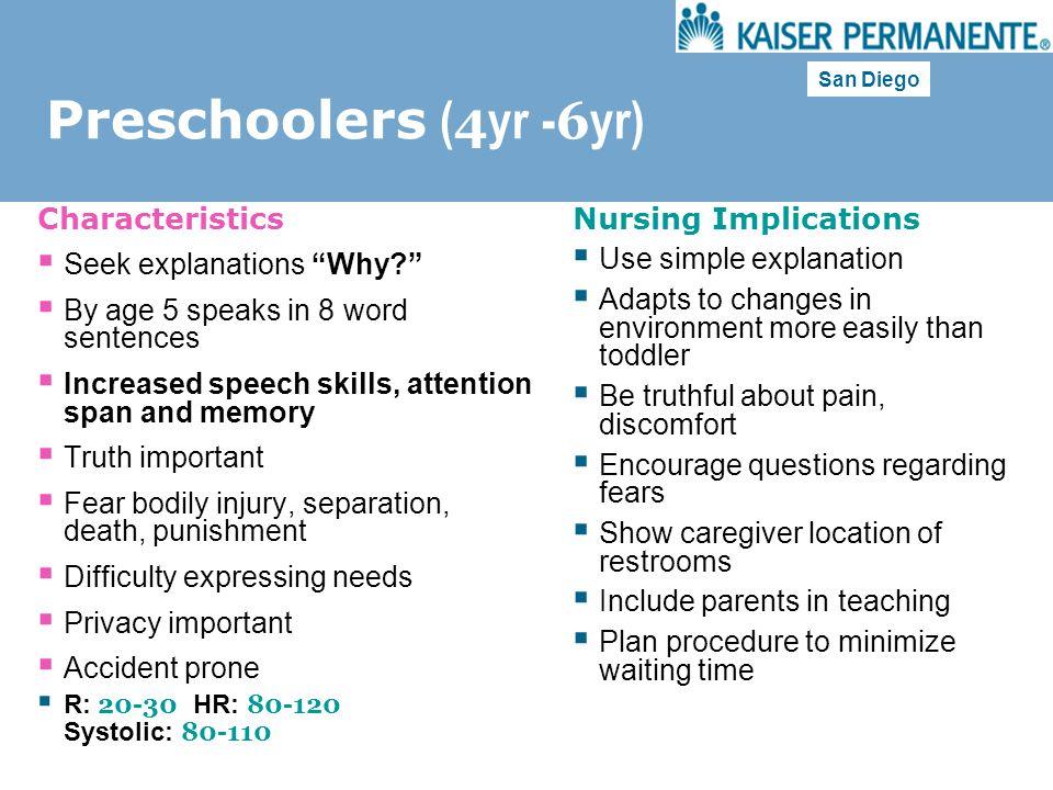"""San Diego Preschoolers ( 4 yr - 6 yr) Characteristics  Seek explanations """"Why?""""  By age 5 speaks in 8 word sentences  Increased speech skills, atte"""