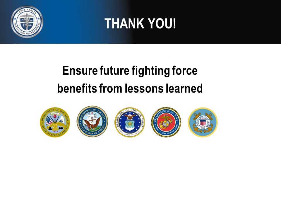 THANK YOU! Ensure future fighting force benefits from lessons learned