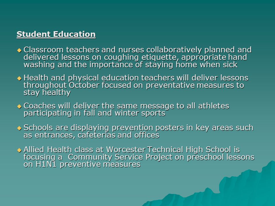 Family Education  All families received H1N1 Action Steps for Parents to Protect Your Child and Family from Flu this School Year and Action Steps for Parents if School is Dismissed or Children are Sick and Must Stay Home.