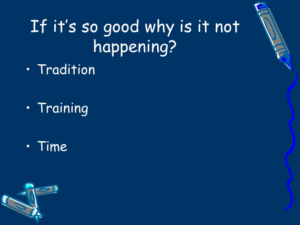 If it's so good why is it not happening Tradition Training Time