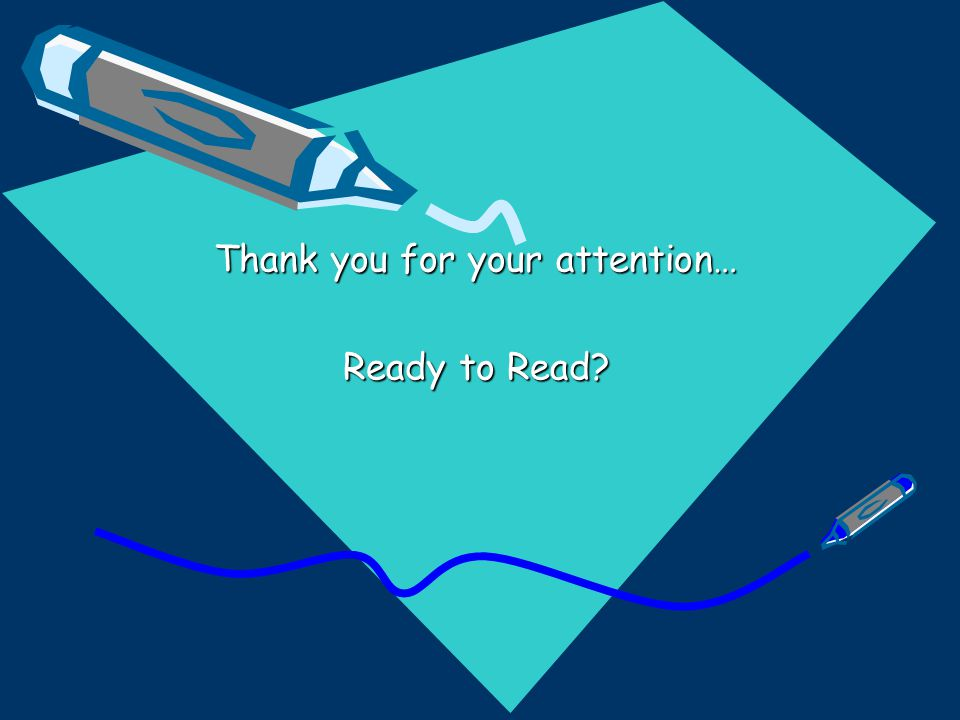 Thank you for your attention… Ready to Read