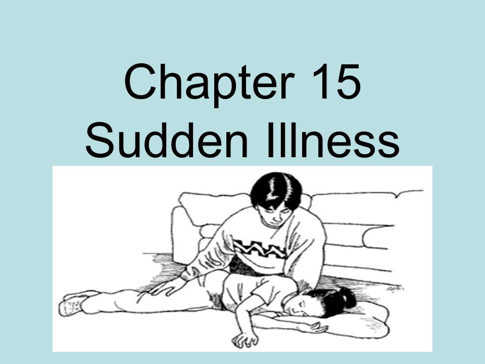 Types of Sudden Illnesses 1.Fainting 2. Diabetic emergency 3.
