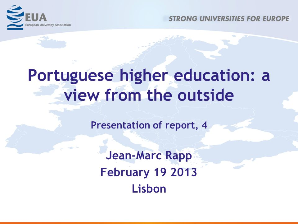 Portuguese higher education: a view from the outside Presentation of report, 4 Jean-Marc Rapp February 19 2013 Lisbon