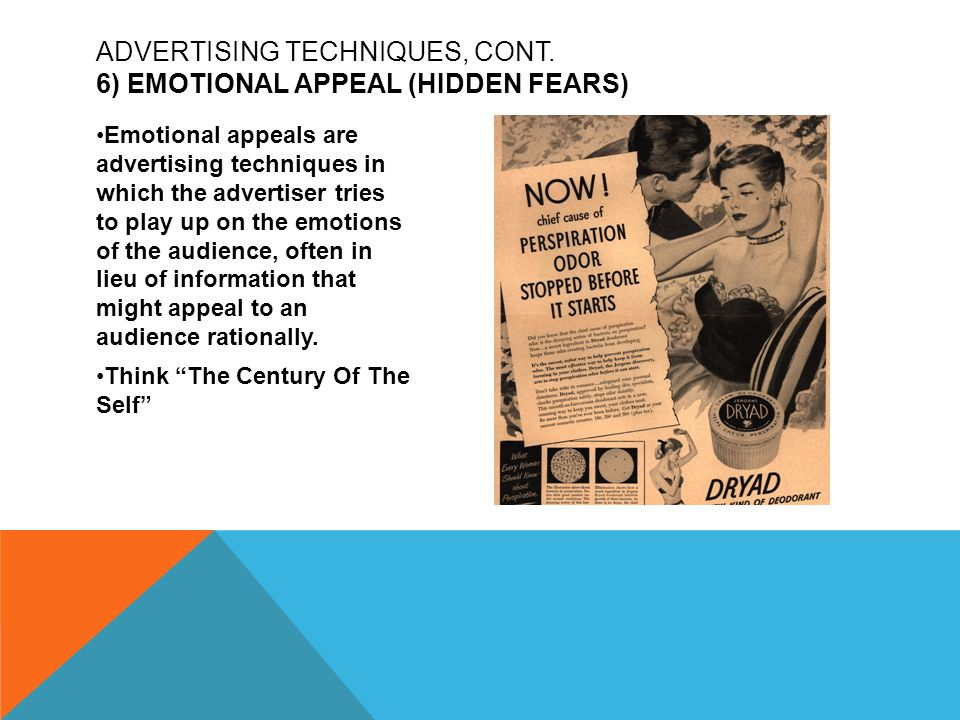 Emotional appeals are advertising techniques in which the advertiser tries to play up on the emotions of the audience, often in lieu of information th