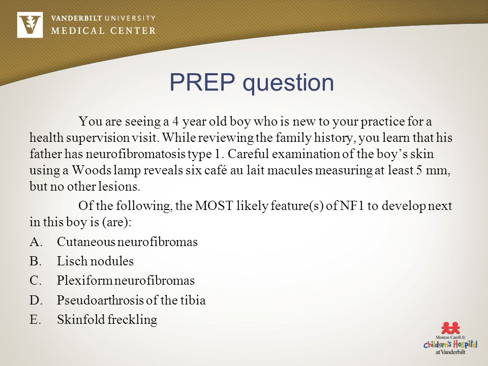 PREP question You are seeing a 4 year old boy who is new to your practice for a health supervision visit.
