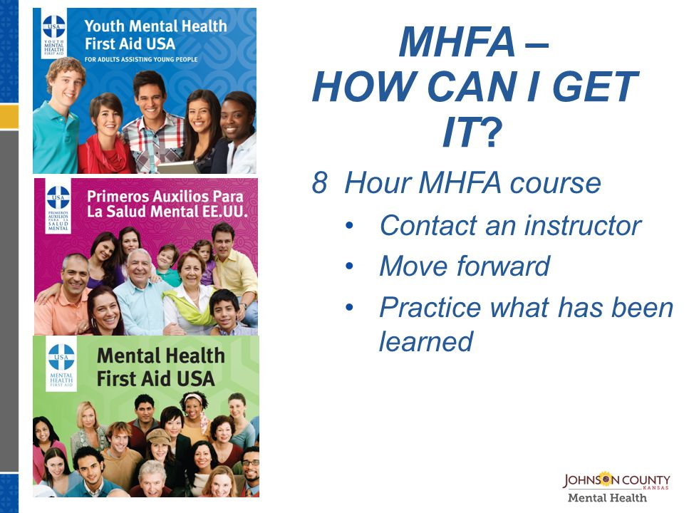 www.TheNationalCouncil.org MHFA – HOW CAN I GET IT.