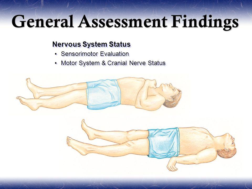  Nervous System Status Sensorimotor Evaluation Motor System & Cranial Nerve Status  Nervous System Status Sensorimotor Evaluation Motor System & Cranial Nerve Status General Assessment Findings