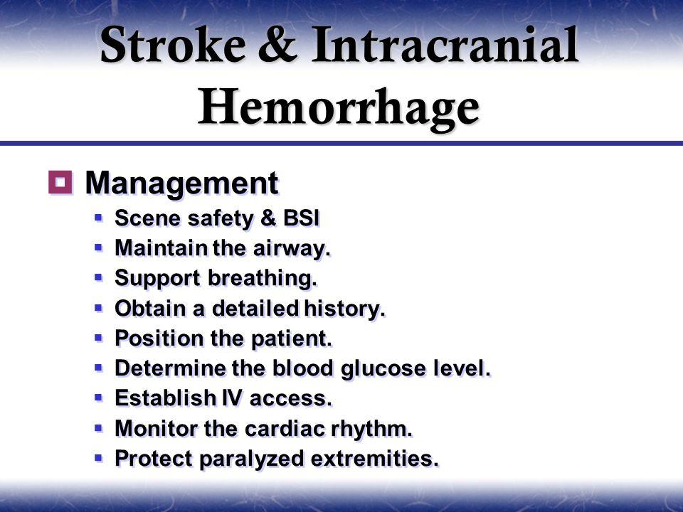  Management  Scene safety & BSI  Maintain the airway.