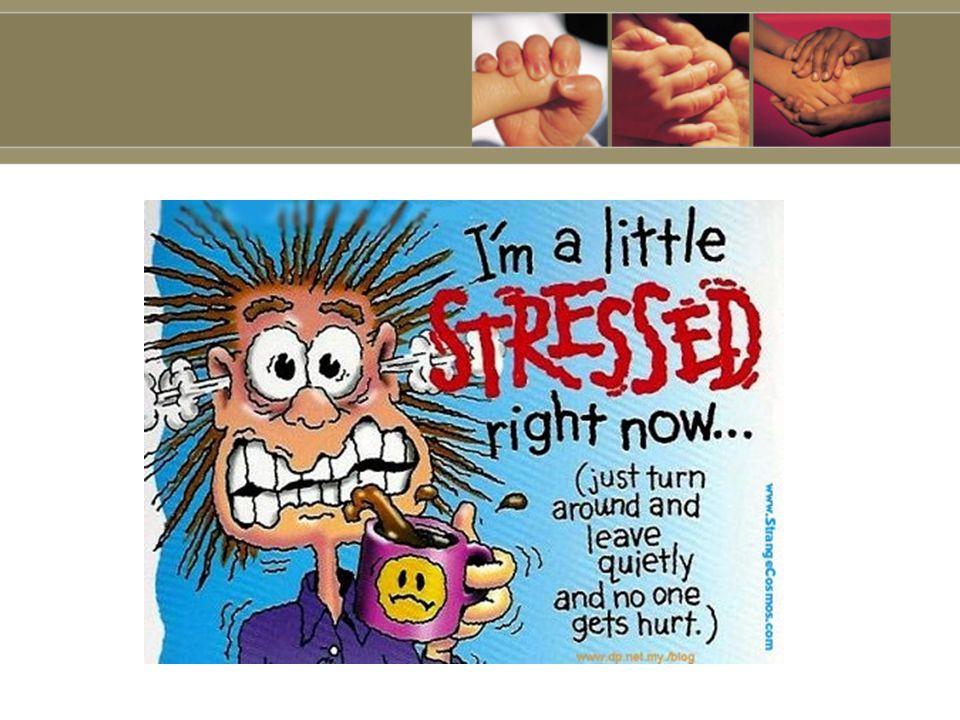 10 Stress Reducers 1.Breathe 2. Smile 3. Laugh 4.