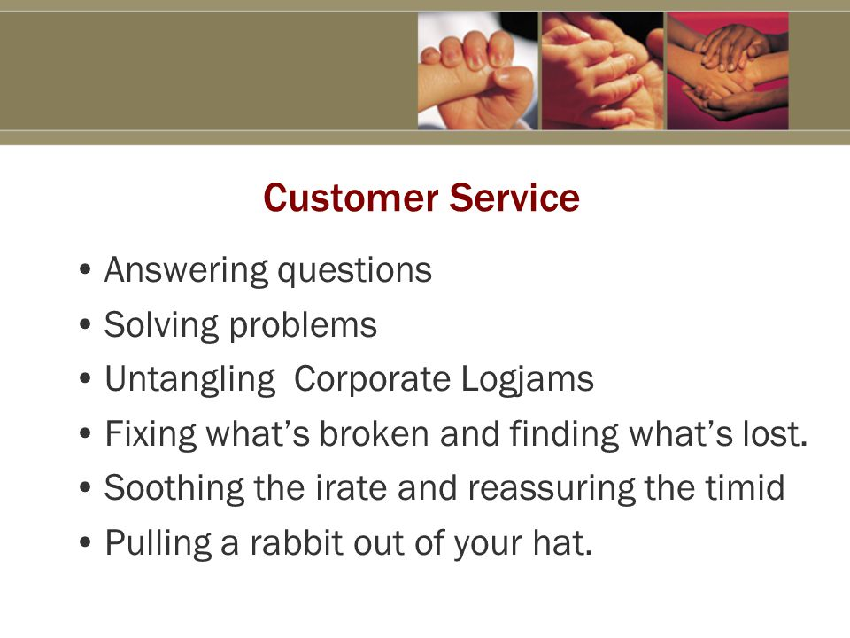 To the Customer YOU are the Company.