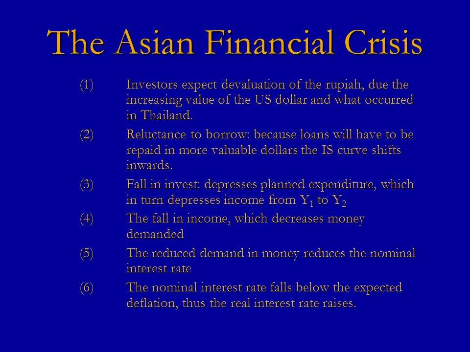 The Asian Financial Crisis Large investment flow into Indonesia and other East Asian countries U.S.