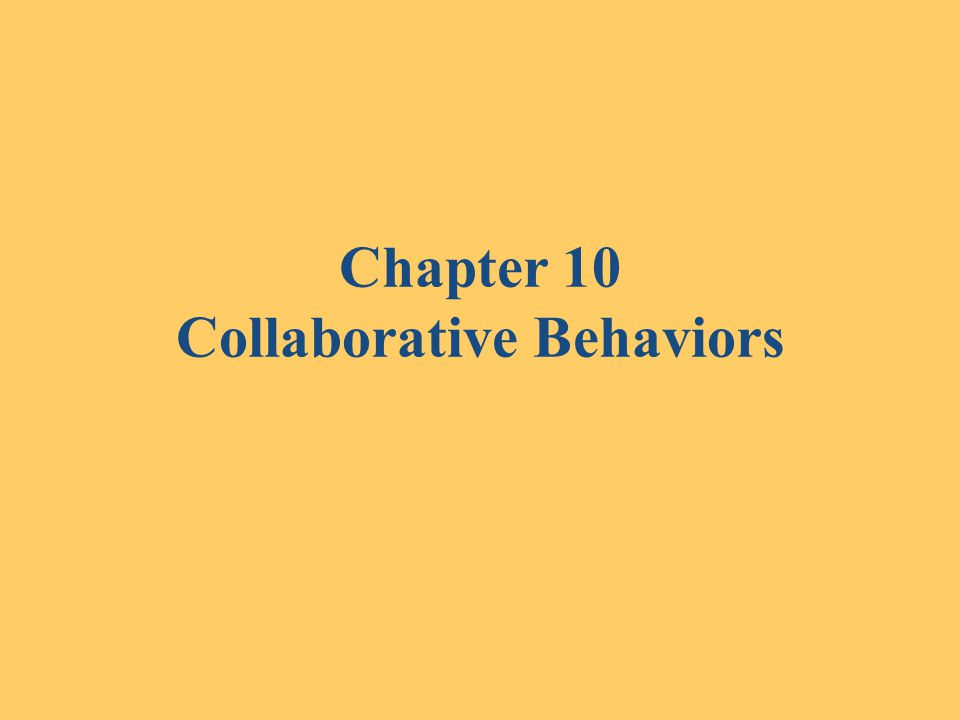 Chapter 10 Collaborative Behaviors