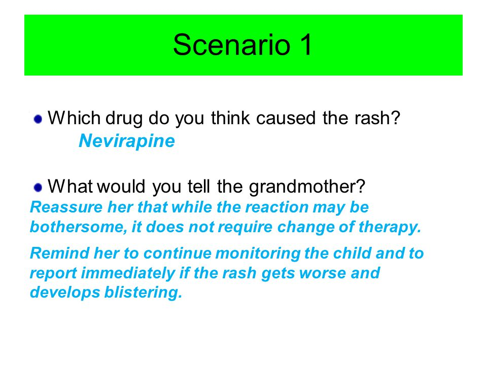 Scenario 1 Which drug do you think caused the rash.