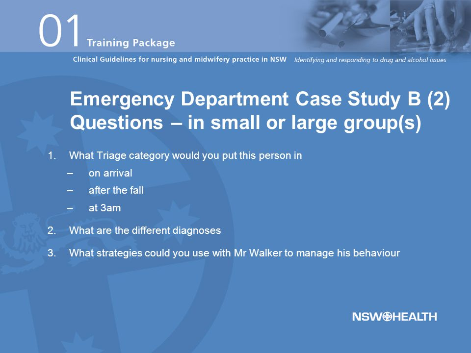 1. What Triage category would you put this person in –on arrival –after the fall –at 3am 2.What are the different diagnoses 3.What strategies could yo