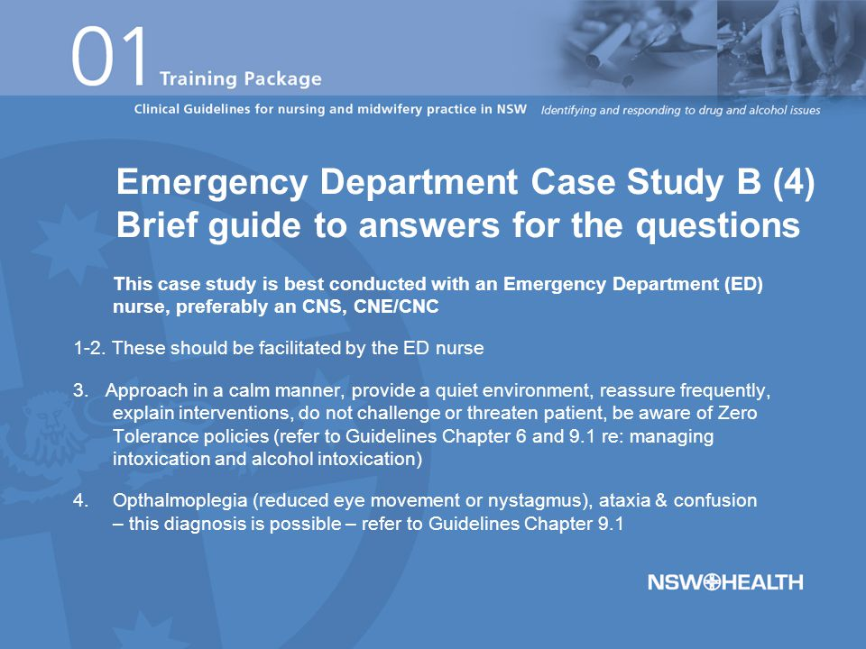 This case study is best conducted with an Emergency Department (ED) nurse, preferably an CNS, CNE/CNC 1-2. These should be facilitated by the ED nurse