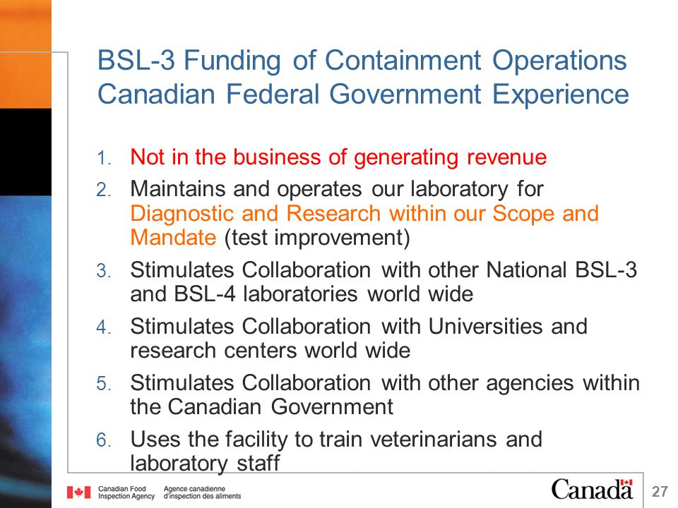 27 BSL-3 Funding of Containment Operations Canadian Federal Government Experience 1.