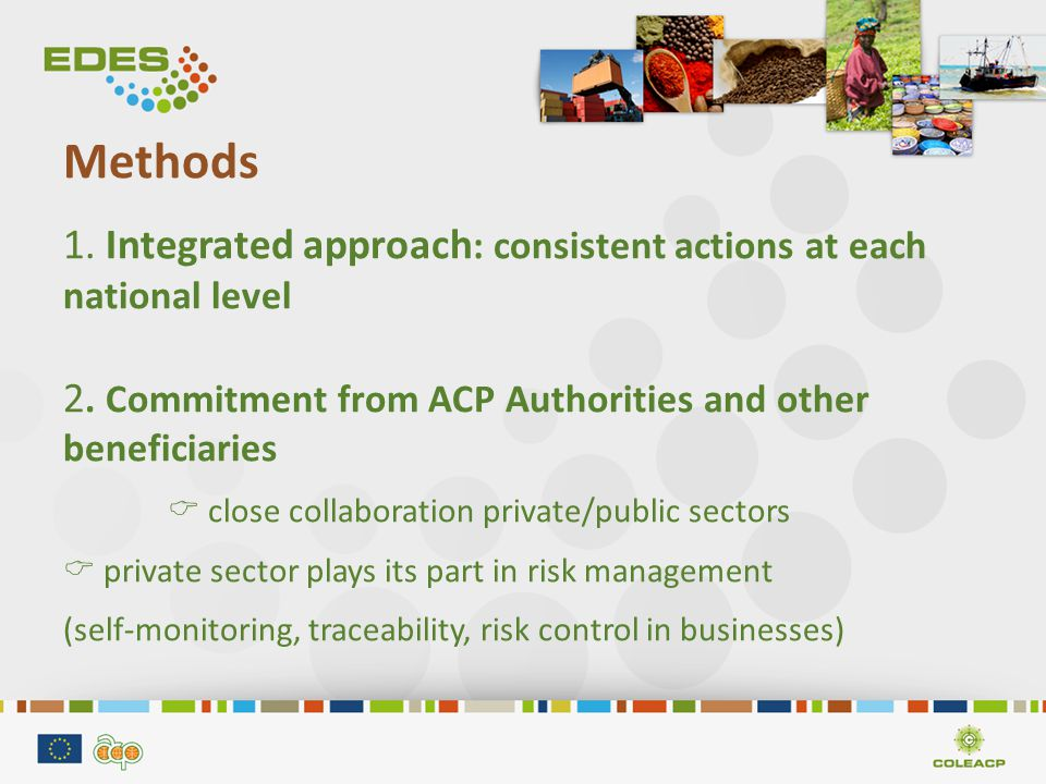 Methods 1. Integrated approach : consistent actions at each national level 2.