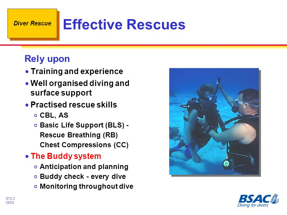 Diver Rescue ST2.14 08/02 Unresponsive Casualty If casualty not responding and not breathing Administer CC and RB