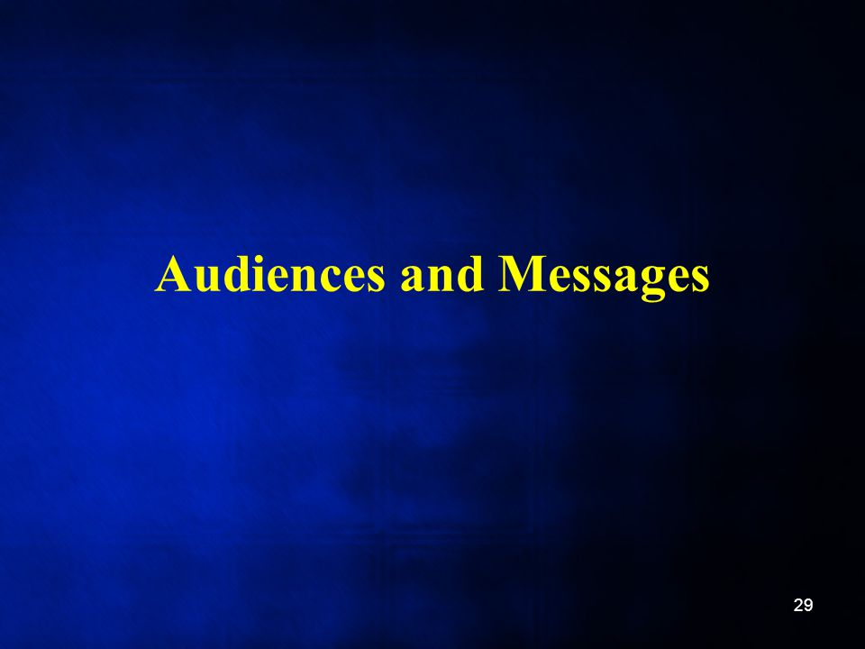 Audiences and Messages 29
