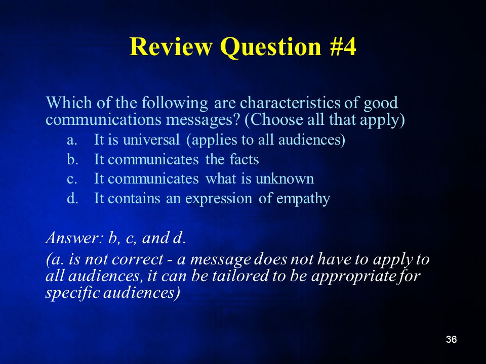 Review Question #4 Which of the following are characteristics of good communications messages.