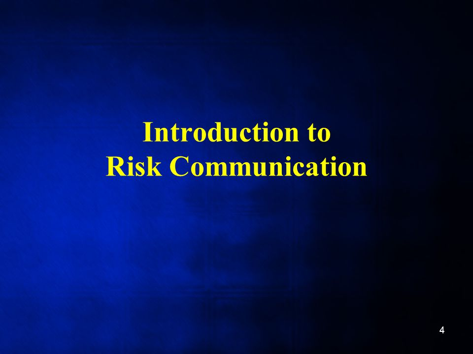Introduction to Risk Communication 4