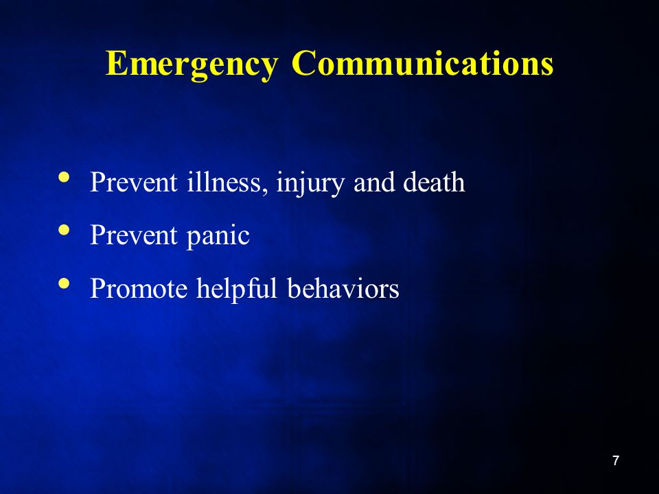 Emergency Communications Prevent illness, injury and death Prevent panic Promote helpful behaviors 7