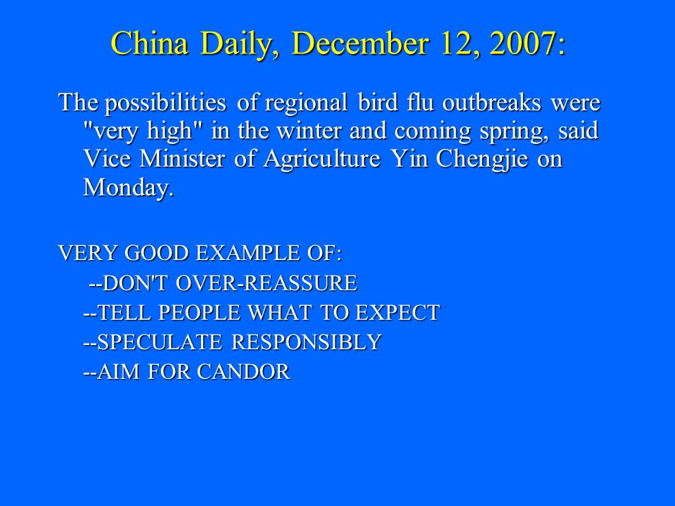 China Daily, December 12, 2007: The possibilities of regional bird flu outbreaks were very high in the winter and coming spring, said Vice Minister of Agriculture Yin Chengjie on Monday.