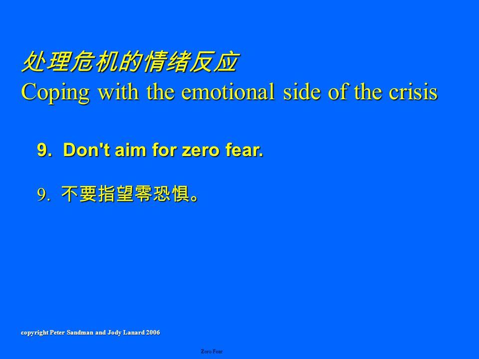 9. Don t aim for zero fear. 9.